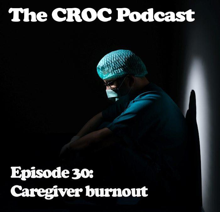 Ep30: Caregiver burnout